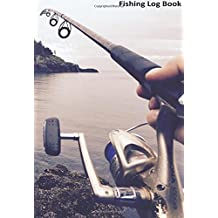 Fishing Log Book - A sport fishing Log: Fisherman's Journal to keep track of your fishing locations and catches in this fishing log book