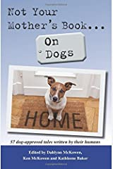 Not Your Mother's Book . . . On Dogs Paperback