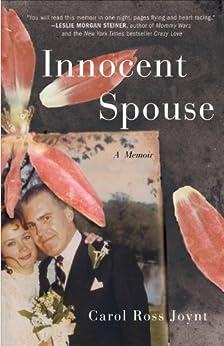 Innocent Spouse: A Memoir by [Joynt, Carol Ross]