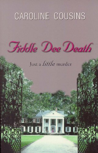 Fiddle Dee Death (Caroline Cousins Mystery Series Book 1)