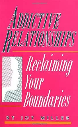 Addictive Relationships: Reclaiming Your Boundaries - Kindle ...