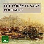 The Forsyte Saga, Volume 8 | John Galsworthy