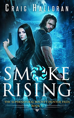 Smoke Rising: The Supernatural Bounty Hunter Files (Book 1 of 10): An Urban Fantasy Shifter Series (The Supernatural Bounty Hunter Series)