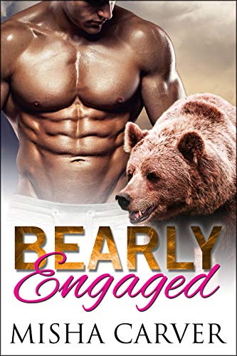 Bearly Engaged: Grizzy Shifter Romance (The Alpha's Bride Book 2)