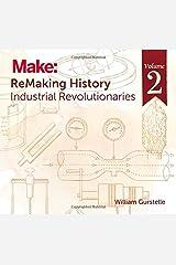 ReMaking History, Volume 2: Industrial Revolutionaries Paperback
