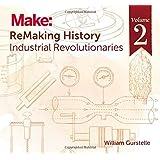 ReMaking History, Volume 2: Industrial Revolutionaries