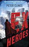 img - for Ex-Heroes: Superheroes vs Zombies by Peter Clines (2013-07-11) book / textbook / text book
