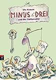 Minus Drei und der Zahlensalat (Die Minus Drei-Reihe, Band 3)