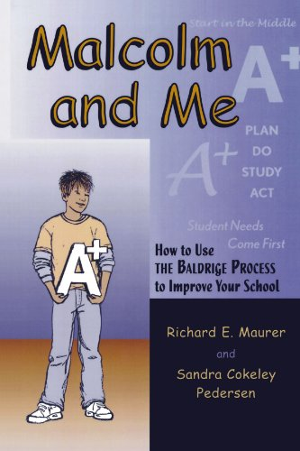(Malcolm and Me, How to Use the Baldrige Process to Improve Your School)