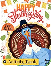 Thanksgiving Activity Book for Kids Ages 4-8: Happy Thanksgiving Coloring Books For Children, Mazes, Dot to Dot, Puzzles and More! (Holiday Activity Books)