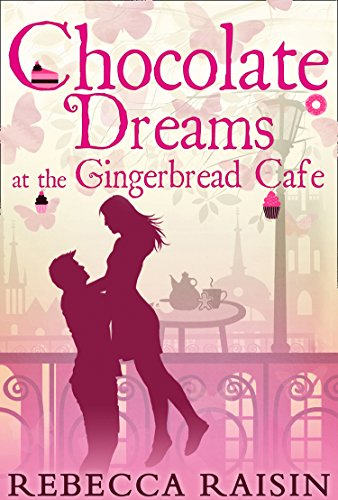 Chocolate Dreams At The Gingerbread Cafe (The Gingerbread Café, Book -