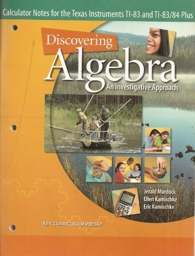 Discovering Algebra: An Investigative Approach, Calculator Notes for the Texas Instruments TI-83 and TI-83/84 Plus