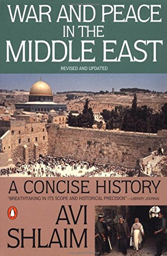 War and Peace in the Middle East: A Concise History, Revised and Updated (Map Of Europe Middle East And North Africa)