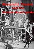 Meyerhold, Theatre and the Russian Avant-garde  (NTSC Version)