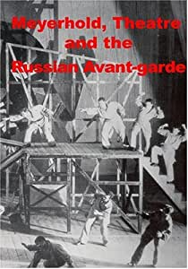 Meyerhold, Theatre and the Russian Avant-garde  (NTSC Version)