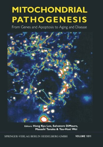Mitochondrial Pathogenesis: From Genes and Apoptosis to Aging and Disease (Annals of the New York Academy of Sciences) (Volume 1011)
