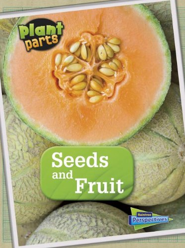 Seeds and Fruits (Plant Parts)