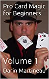 Pro Card Magic for Beginners: Volume 1