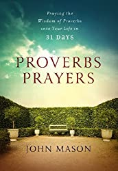 Proverbs Prayers: Praying the Wisdom of Proverbs Into Your Life Every Day by John Mason (2012) Paperback