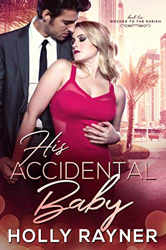 Pdf Romance His Accidental Baby (Wedded to the Sheikh Book 2)
