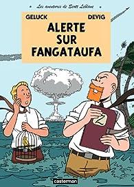 Les aventures de Scott Leblanc, tome 1 : Alerte sur Fangataufa par Philippe Geluck