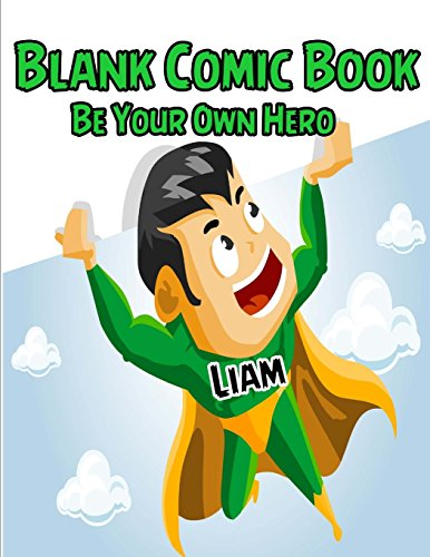Blank Comic Book Be Your Own Hero Liam (Kids Blank Comic Book) (Volume 1) [Comics, Kids] (Tapa Blanda)