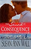 The Sound of Consequence (Puget Sound ~ Alive With Love Book 1)