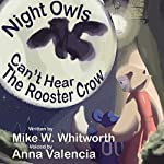 Night Owls Can't Hear the Rooster Crow: Ootoot's Learning Adventure Series, Book 2 | Mike Whitworth
