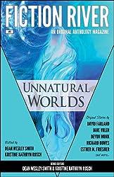 Fiction River: Unnatural Worlds (Fiction River: An Original Anthology Magazine Book 1)