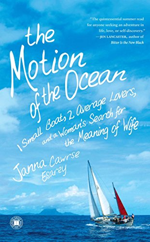 The Motion of the Ocean: 1 Small Boat, 2 Average Lovers, and a Woman's Search for the Meaning of Wife ()