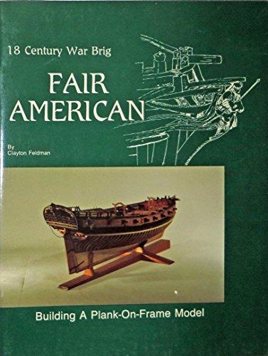Century Plank - Eighteenth Century War Brig Fair American: Building a Plank-On-Frame Model