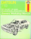 Haynes Datsun 710 Owners Workshop Manual, 1973 Thru 1977, Haynes, J. H. and Strasman, P. G., 085696235X