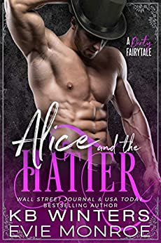 Alice And The Hatter: A Dirty Fairytale Romance by [Monroe, Evie, Winters, KB]