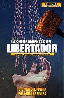 Las Herramientas del Libertador (Equipamiento Integral Para Combatientes De Liberacin) (Volume 1)