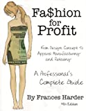 Fashion For Profit: A Professional's Complete Guide to Designing, Manufacturing, and Marketing a Successful Line and Retailing