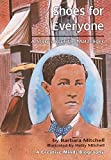 Shoes for Everyone: A Story about Jan Matzeliger (Creative Minds Biography)