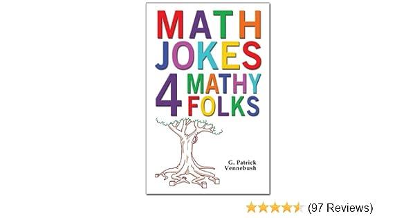 b7b632bf50 Math Jokes 4 Mathy Folks - Kindle edition by G Patrick Vennebush ...