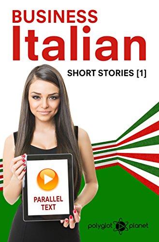 Business Italian - Parallel Text - Short Stories (Italian - English
