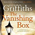 The Vanishing Box: Stephens and Mephisto Mystery 4 Audiobook by Elly Griffiths Narrated by To Be Announced