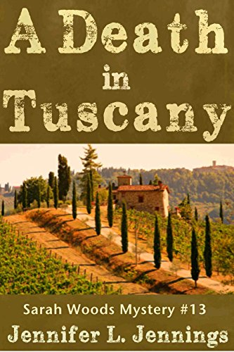 A Death In Tuscany (Sarah Woods Mystery Book 13)