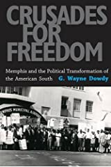 Crusades for Freedom: Memphis and the Political Transformation of the American South Hardcover
