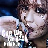 Can We Go Back【初回生産限定】(DVD付)