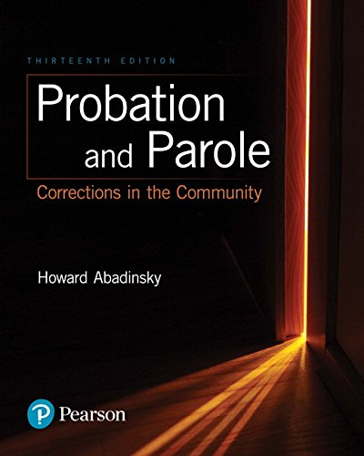 Probation and Parole: Corrections in the Community (13th Edition)