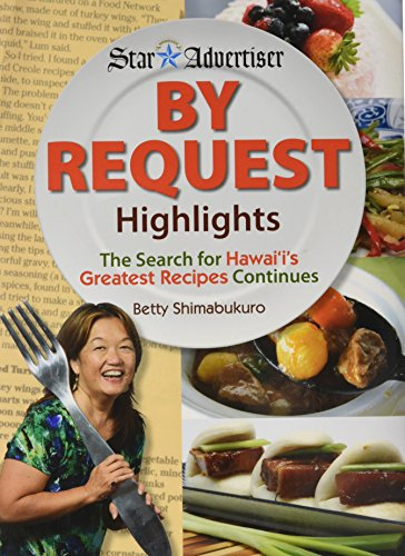 By Request Highlights: The Search for Hawaii's Greatest Recipes Continues by Betty Shimabukuro