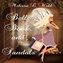 Bell, Book, and Sandals Audiobook by Melissa L. Webb Narrated by Janine Hegarty