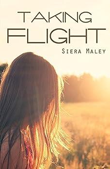 Taking Flight by [Maley, Siera]