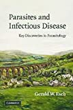 Parasites and Infectious Disease: Discovery by Serendipity and Otherwise
