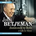 Summoned by the Bells: A Life in Verse Audiobook by John Betjeman Narrated by John Betjeman