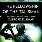 The Fellowship of the Talisman | Clifford Simak