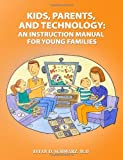 Kids, Parents, and Technology, Eitan Schwarz  Faacap Dlfapa, 0557194822